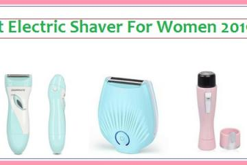 Best Electric Shavers For Women 2019
